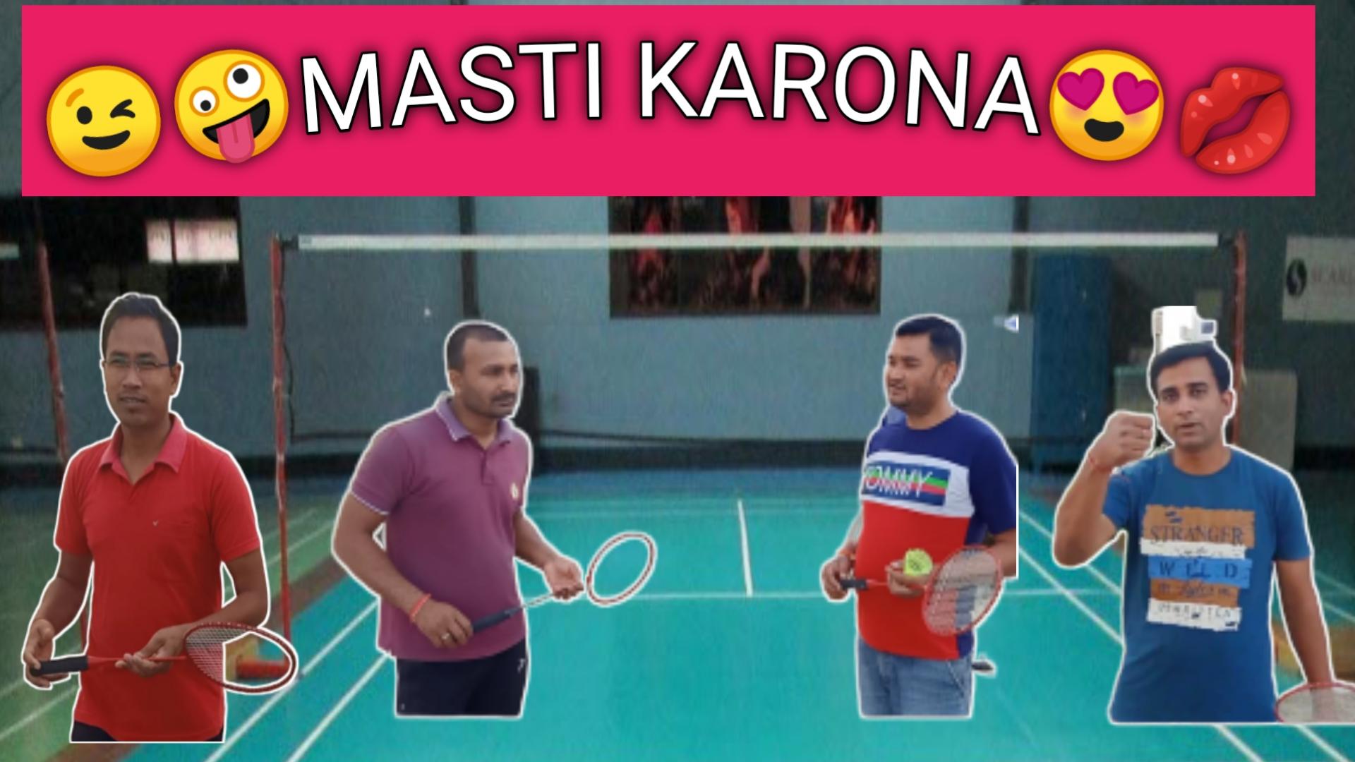 Masti karona - Fun on Badminton